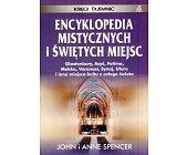 Szczegóły książki ENCYKLOPEDIA MISTYCZNYCH I ŚWIĘTYCH MIEJSC