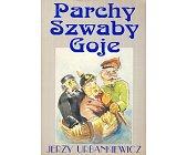 Szczegóły książki PARCHY, SZWABY, GOJE