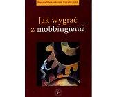 Szczegóły książki JAK WYGRAĆ Z MOBBINGIEM?