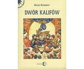 Szczegóły książki DWÓR KALIFÓW