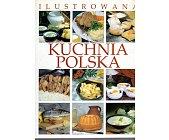 Szczegóły książki ILUSTROWANA KUCHNIA POLSKA