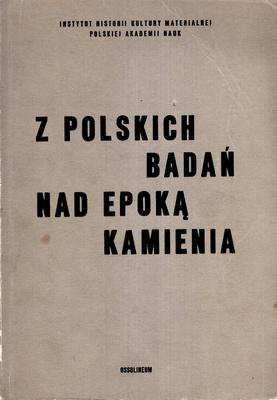 Z POLSKICH BADAŃ NAD EPOKĄ KAMIENIA