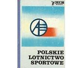 Szczegóły książki POLSKIE LOTNICTWO SPORTOWE