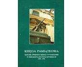 Szczegóły książki KSIĘGA PAMIĄTKOWA - KOŚCIÓŁ ŚWIĘTEGO KRZYŻA W WARSZAWIE