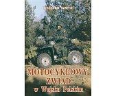 Szczegóły książki MOTOCYKLOWY ZWIAD W WOJSKU POLSKIM