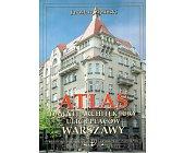 Szczegóły książki ATLAS DAWNEJ ARCHITEKTURY ULIC I PLACÓW WARSZAWY - TOM 9