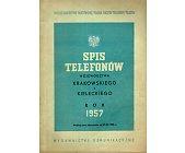 Szczegóły książki SPIS TELEFONÓW WOJEWÓDZTWA KRAKOWSKIEGO I KIELECKIEGO. ROK 1957