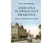 Szczegóły książki UKRAINA W OPINII ELIT KRAKOWA
