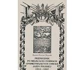 Szczegóły książki PRZEWODNIK PO MIEJSCACH I FORMACH UPAMIĘTNIAJĄCYCH CHWAŁĘ JAZDY POLSKIEJ