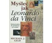 Szczegóły książki MYŚLEĆ JAK LEONARDO DA VINCI