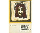 Szczegóły książki APOKRYFY NOWEGO TESTAMENTU TOM 1 (OBIE CZĘŚCI)
