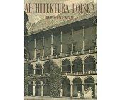 Szczegóły książki ARCHITEKTURA POLSKA DO POŁOWY XIX W.