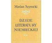 Szczegóły książki DZIEJE LITERATURY NIEMIECKIEJ - 2 TOMY