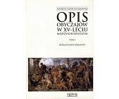Szczegóły książki OPIS OBYCZAJÓW W XV-LECIU MIĘDZYSOJUSZNICZYM 1989-2004 (4 TOMY)