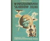 Szczegóły książki W POSZUKIWANIU SKARBÓW ZIEMII