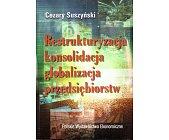 Szczegóły książki RESTRUKTURYZACJA KONSOLIDACJA GLOBALIZACJA PRZEDSIĘBIORSTW