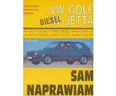 Szczegóły książki SAM NAPRAWIAM - VW GOLF, VW JETTA