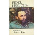 Szczegóły książki FIDEL I RELIGIA - ROZMOWY Z BRATEM BETTO