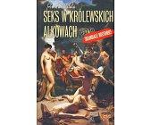 Szczegóły książki SEKS W KRÓLEWSKICH ALKOWACH