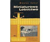 Szczegóły książki MINIATUROWE LOTNICTWO