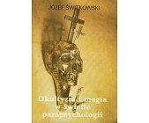 Szczegóły książki OKULTYZM I MAGIA W ŚWIETLE PARAPSYCHOLOGII