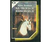 Szczegóły książki NA TROPACH JEDNOROŻCA