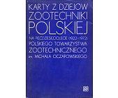 Szczegóły książki KARTY Z DZIEJÓW ZOOTECHNIKI POLSKIEJ