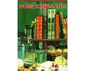 Szczegóły książki NOWA KSIĘGA ZIÓŁ