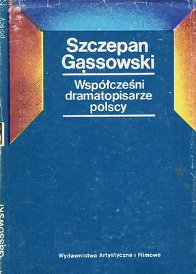 WSPÓŁCZEŚNI DRAMATOPISARZE POLSCY - 1945 - 1975 - 37 SYLWETEK