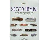 Szczegóły książki SCYZORYKI - HISTORIA, MARKI, MODELE I PRODUCENCI. PORADNIK KOLEKCJONERA