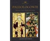 Szczegóły książki DYNASTIE ŚWIATA - PALEOLOGOWIE