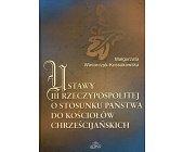 Szczegóły książki USTAWY III RZECZPOSPOLITEJ O STOSUNKU PAŃSTWA DO KOŚCIOŁÓW CHRZEŚCIJAŃSKICH