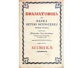 Szczegóły książki DRAMATURGIA CZYLI NAUKA SZTUKI SCENICZNEJ - TOM 2 - MIMIKA