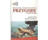 Szczegóły książki PRZYGODY Z HAPPY ENDEM. PRZEWODNIK - TURYSTYKA AKTYWNA.