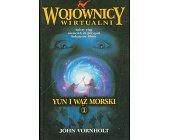 Szczegóły książki WOJOWNICY WIRTUALNI - YUN I WĄŻ MORSKI