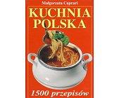 Szczegóły książki KUCHNIA POLSKA - 1500 PRZEPISÓW