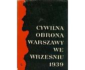 Szczegóły książki CYWILNA OBRONA WARSZAWY WE WRZEŚNIU 1939 R.