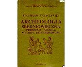 Szczegóły książki ARCHEOLOGIA ŚREDNIOWIECZNA