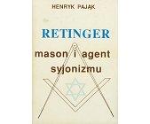 Szczegóły książki RETINGER - MASON I AGENT SYJONIZMU