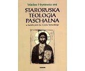 Szczegóły książki STARORUSKA TEOLOGIA PASCHALNA W ŚWIETLE PISM ŚW CYRYLA TUROWSKIEGO