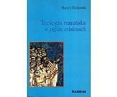 Szczegóły książki TEOLOGIA RUMUŃSKA W PIĘCIU ODSŁONACH