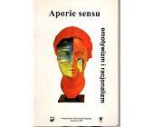 Szczegóły książki APORIE SENSU. EMOTYWIZM I RACJONALIZM