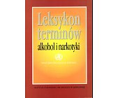 Szczegóły książki LEKSYKON TERMINÓW. ALKOHOL I NARKOTYKI