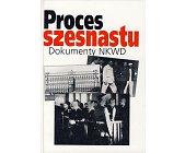 Szczegóły książki PROCES SZESNASTU - DOKUMENTY NKWD