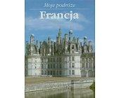 Szczegóły książki MOJE PODRÓŻE - FRANCJA