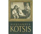 Szczegóły książki ALEKSANDER KOTSIS (1836-1877)