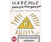 Szczegóły książki HABEMUS PAMPARAMPAMPAM