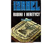 Szczegóły książki IZRAEL RABINI I HERETYCY