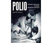 Szczegóły książki POLIO. HISTORIA POKONANIA CHOROBY HEINEGO - MEDINA