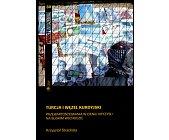 Szczegóły książki TURCJA I WĘZEŁ KURDYJSKI